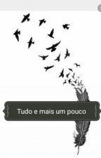Tudo E Mais Um Pouco by Unicornio_Otaku_Dark