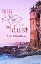 Roses In The Dust by FlightlessTales