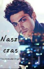 Nasz Czas /Matthew Daddario ff/ by TroublemakerAngel