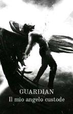 GUARDIAN - il mio angelo custode by ZingaraEsmeralda