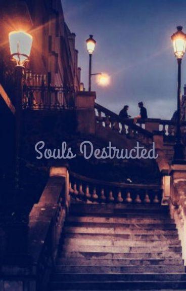 Souls destructed
