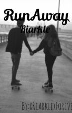 RunAway|Riarkle by PrincessElizabeth05