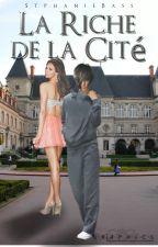 La Riche de la cité[Terminée] by StphanieBass