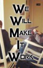 We will make this work (Jeamus) by BrandiBalls