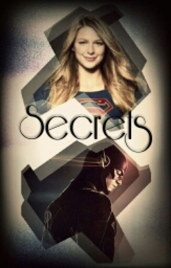 Secrets (A Flash And Supergirl Crossover) -ON HOLD-