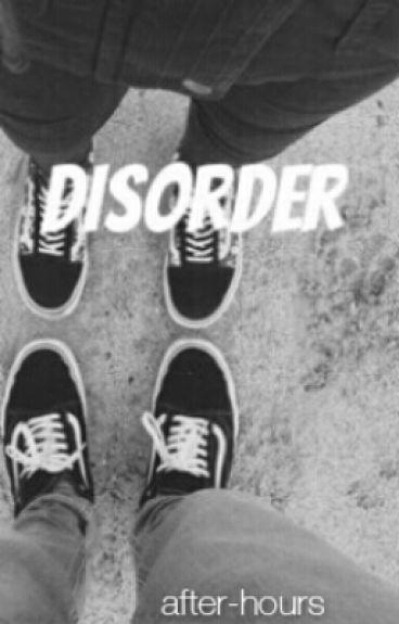 Disorder // Muke