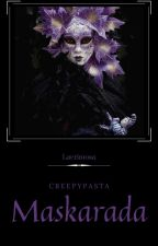 Maskarada ✔ by Lacrimosa-pl