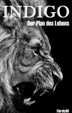 INDIGO - Der Plan des Lebens [Zlatan Ibrahimovic] #Wattbooks2017 by Floraly89