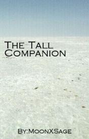 The Tall Companion by MoonXSage