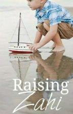 Raising Zahi {zarry} by ThugSuga