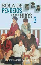 Bola de pendejos con Hijos 3 by DeniJam