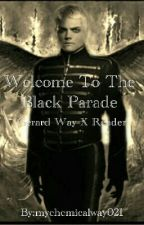 Welcome To The Black Parade Gerard Way X Reader by greendaytroubledtime