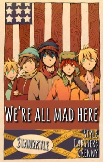 We're All Mad Here {Completed}