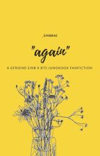 AGAIN (BTS × GFriend Fanfiction) by slvrbeaglebunny