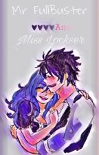 .Mr FullBuster and Miss Lockser.  (Gruvia) by chocolatefriend111