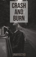 Crash and Burn by unaffectxd