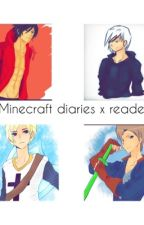 Minecraft diaries x reader {complete}  by ShanaynayMoss