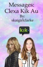 Messages: clexa kik au by skaigirlclarke