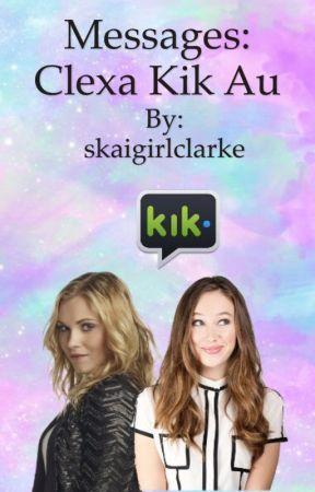 Messages: clexa kik au by skaigirlclarke