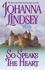 Assim Fala o Coração (Ladys Escravas e Lordes Tiranos) (1) - Johanna Lindsey by Daanlimaa