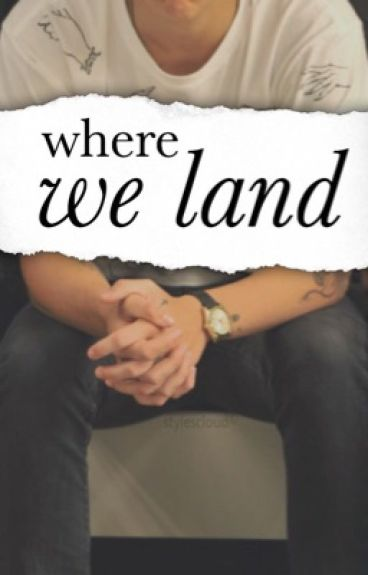 where we land ✽ h.s