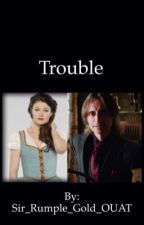 Trouble (Rumbelle) by Sir_Rumple_Gold_OUAT
