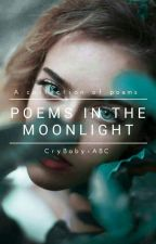 Poems in the Moonlight  by CryBaby-ABC