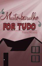 Muito + barulho, por tudo! #2 [Hiatus] by Kailandra123