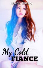 My Cold Fiance by shaneangelic