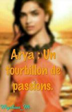 Arya : Un Tourbillon De Passions. by Miishuu_M