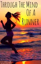 Through the Mind of a Runnner by SassyBlondeTho