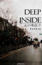 Deep inside ✦ hunhan. by elhykun
