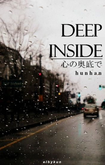 Deep inside ✦ hunhan.