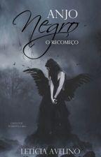 Anjo Negro - O Recomeço by Garota123