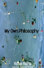 My own Philosophy by roserizzo21
