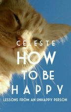 How To Be Happy by -ambivertbeauty-