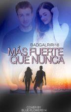 Mas Fuerte Que Nunca by Badgalriri18