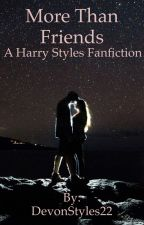 More Than Friends ( a harry styles fanfic) by DevonStyles22