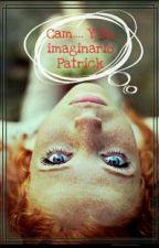 Cam Y Su Imaginario Patrick. {EDITANDO} by NareeMaddox