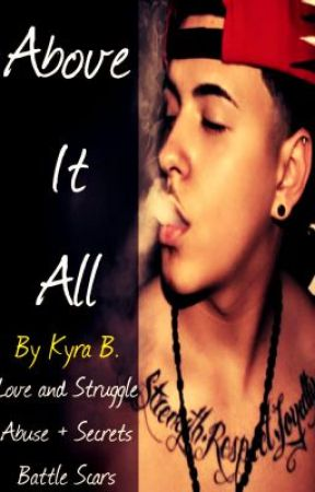 (COMPLETED) Above It All (Love and Abuse Novel) by chocolate_dimplez