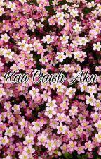 Kau, Crush Aku by Eeyka_Zulaikha