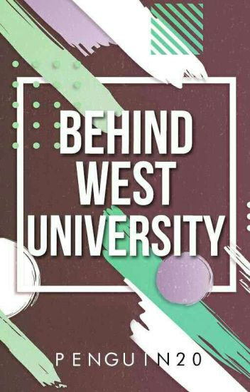 Behind West University #WATTYS2016
