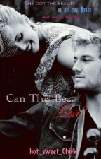 Can This Be Love? by hot_sweet_chick