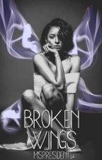Broken Wings by MsPresident14
