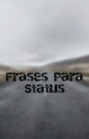 Frases Para Status by sem_usuario