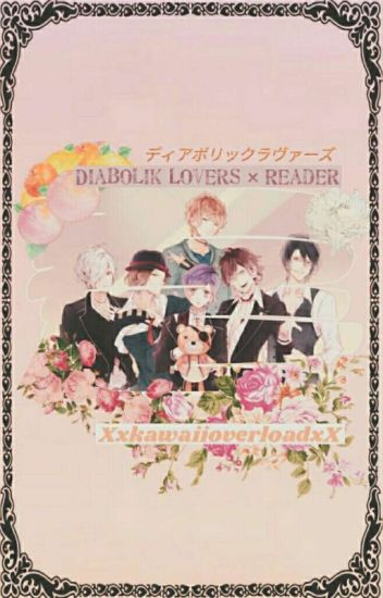 Diabolik Lovers × VAMPIRE!!! Reader