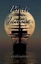 Pirate Jackson - A Percy Jackson AU by writingnow