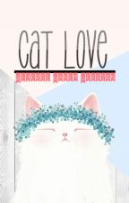 Cat Love | Reverse Harem Version by GalaxyAFG_101