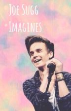 Joe Sugg Imagines by _FlowerNeko_