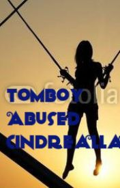 Tomboy Abused Cinderella  by The_Fallen_Moon_Girl